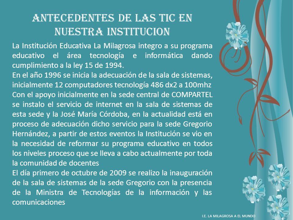 ANTECEDENTES DE LaS TIC EN NUESTRA INSTITUCION