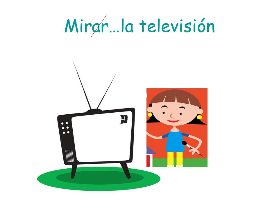 Mirar…la televisión