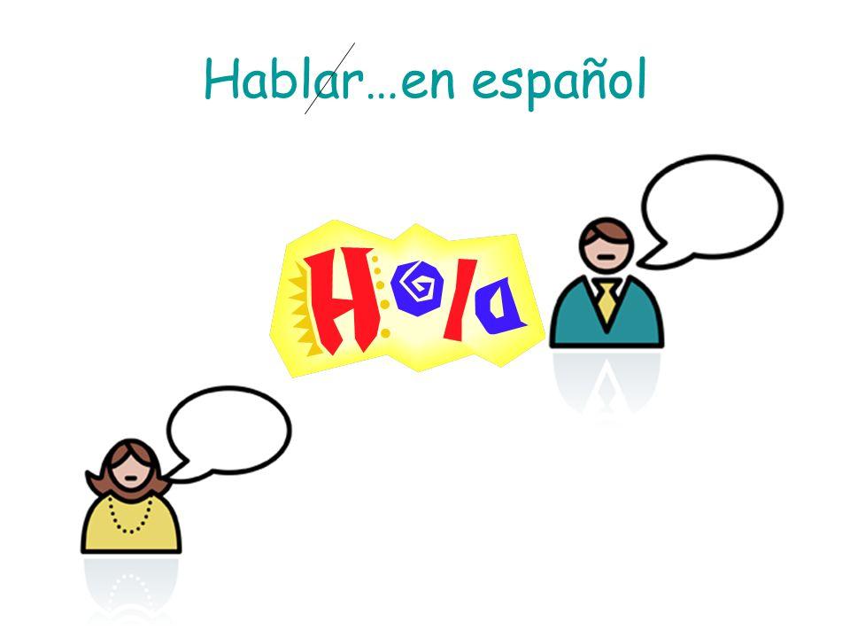 Hablar…en español