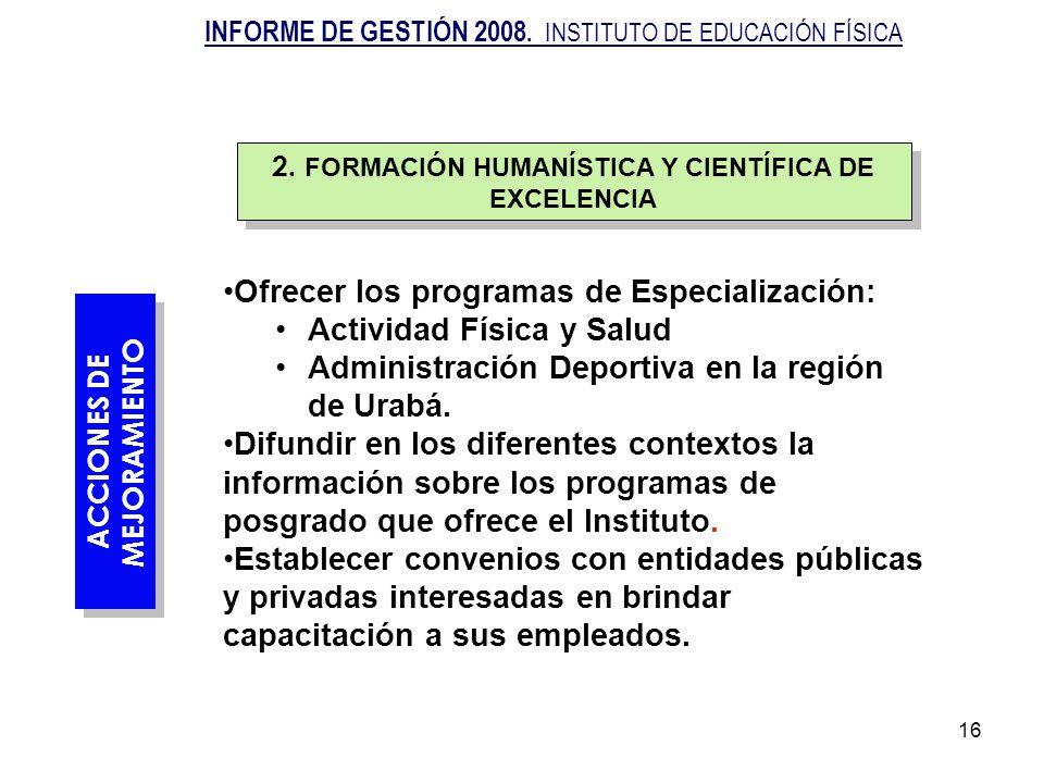 Ofrecer los programas de Especialización: Actividad Física y Salud
