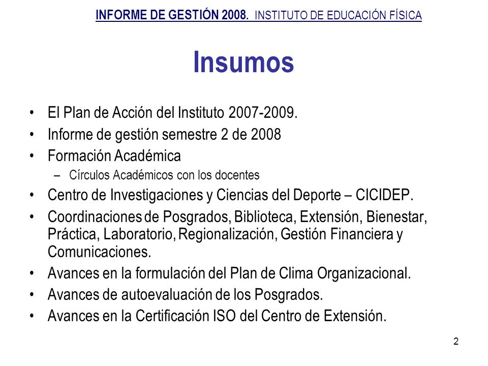 Insumos El Plan de Acción del Instituto 2007-2009.