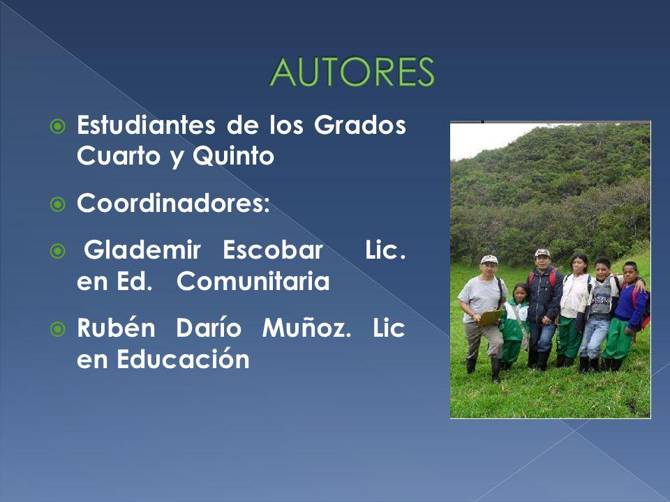 AUTORES Estudiantes de los Grados Cuarto y Quinto Coordinadores: