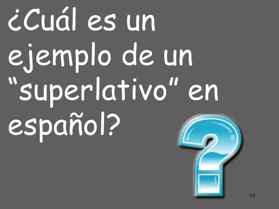 ¿Cuál es un ejemplo de un superlativo en español