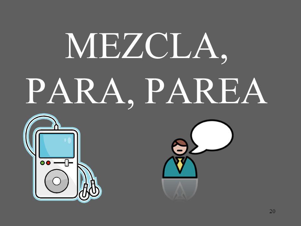 MEZCLA, PARA, PAREA