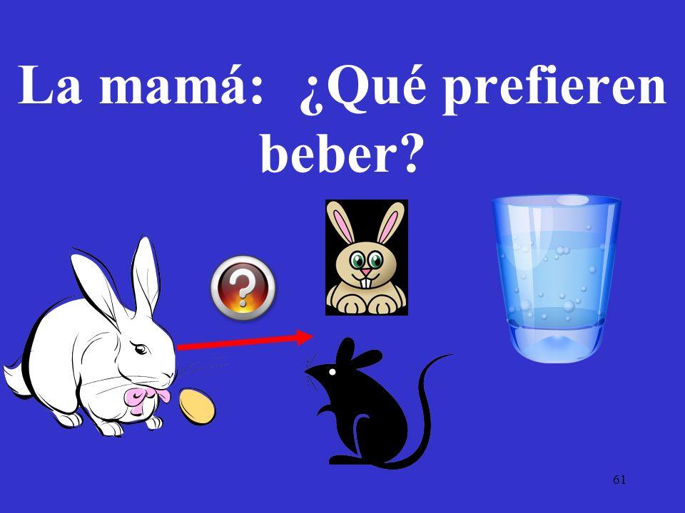 La mamá: ¿Qué prefieren beber