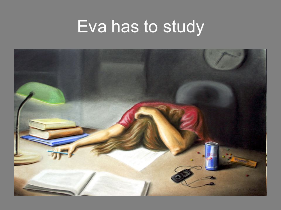 Eva has to study