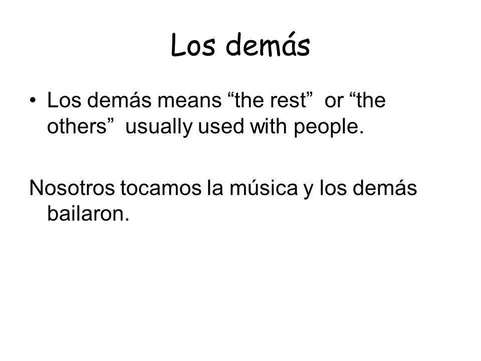 Los demásLos demás means the rest or the others usually used with people.