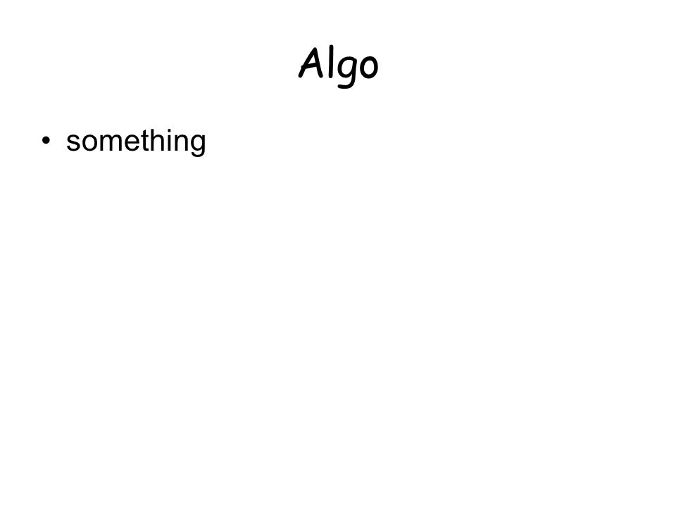 Algo something
