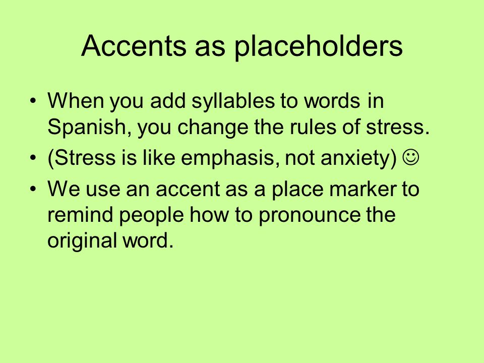 Accents as placeholders