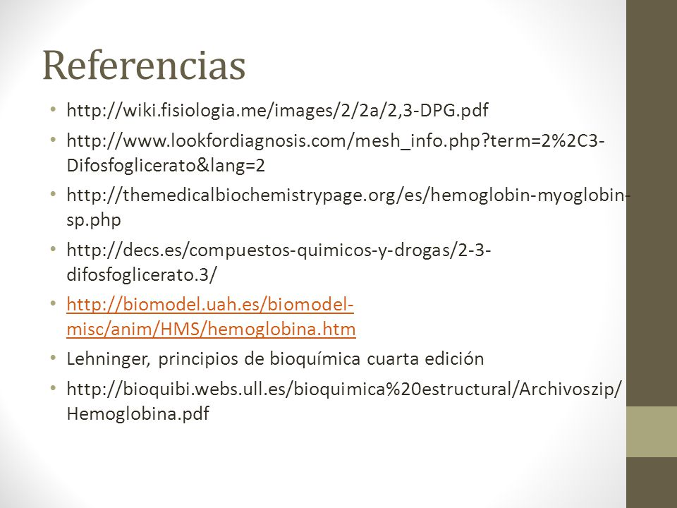 Referencias http://wiki.fisiologia.me/images/2/2a/2,3-DPG.pdf