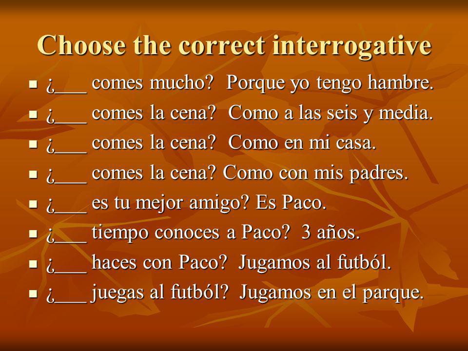 Choose the correct interrogative