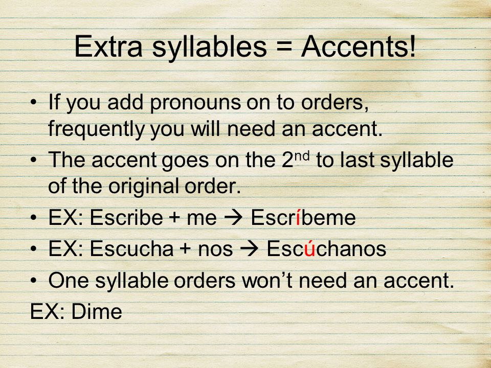 Extra syllables = Accents!