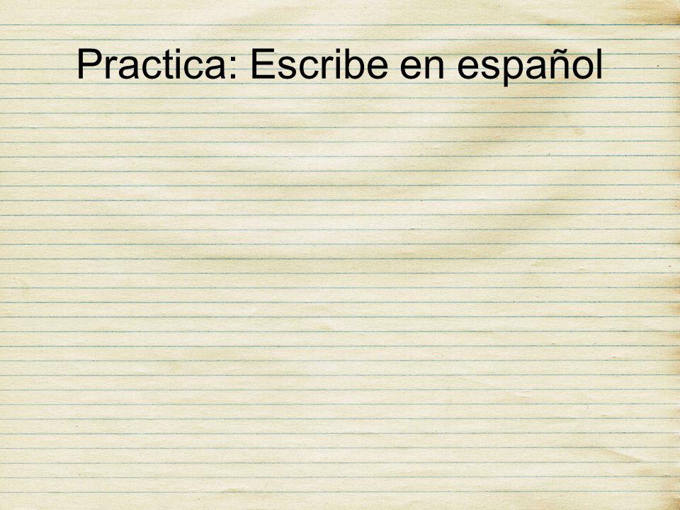Practica: Escribe en español