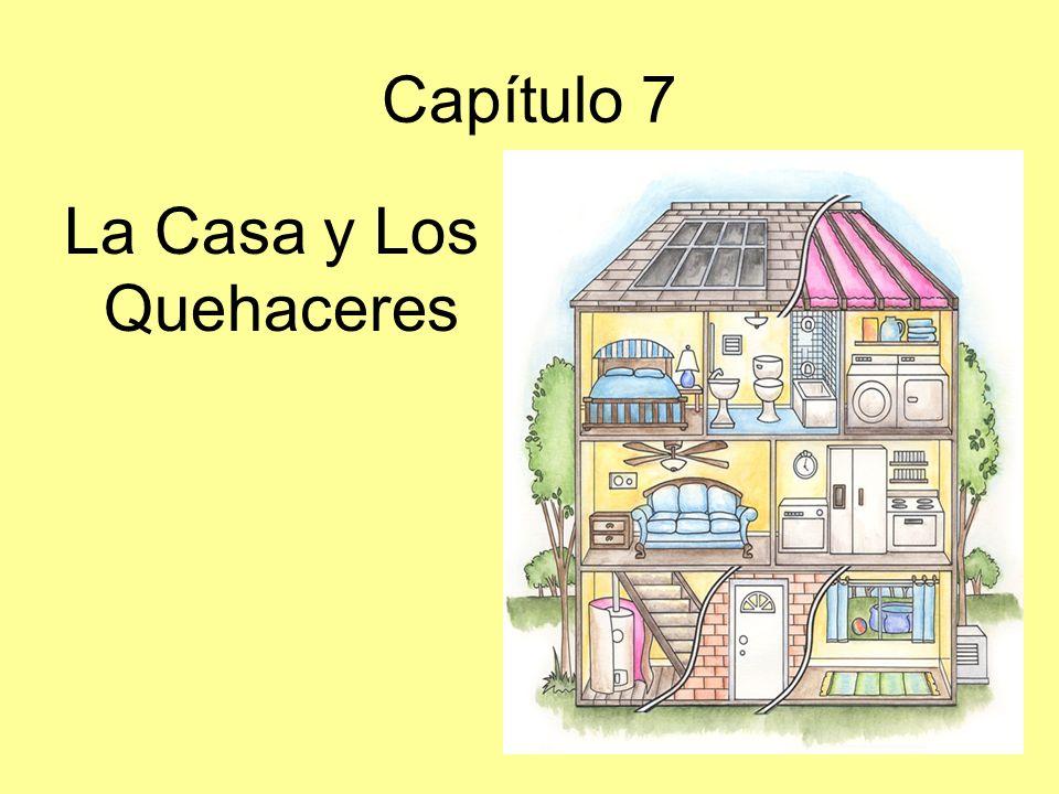 Capítulo 7 La Casa y Los Quehaceres