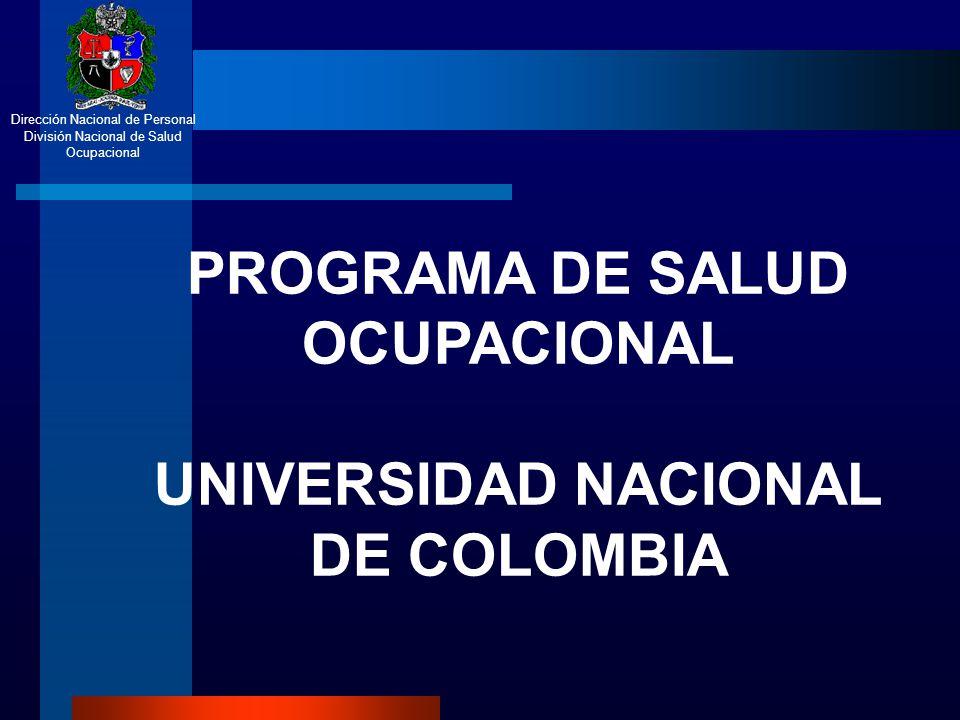 PROGRAMA DE SALUD OCUPACIONAL UNIVERSIDAD NACIONAL DE COLOMBIA