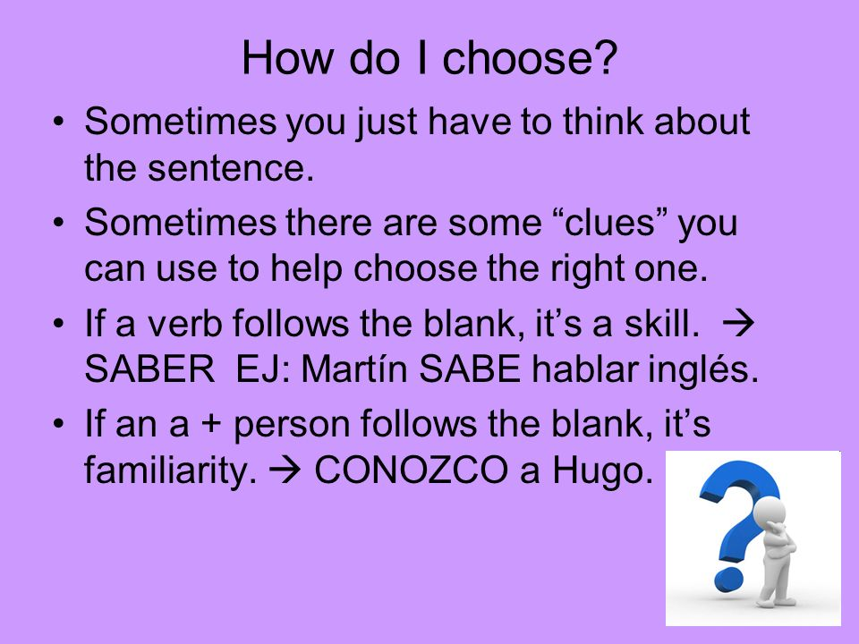How do I choose Sometimes you just have to think about the sentence.