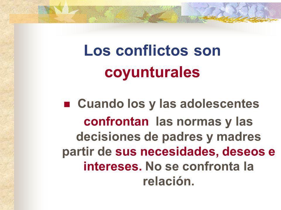 Los conflictos son coyunturales