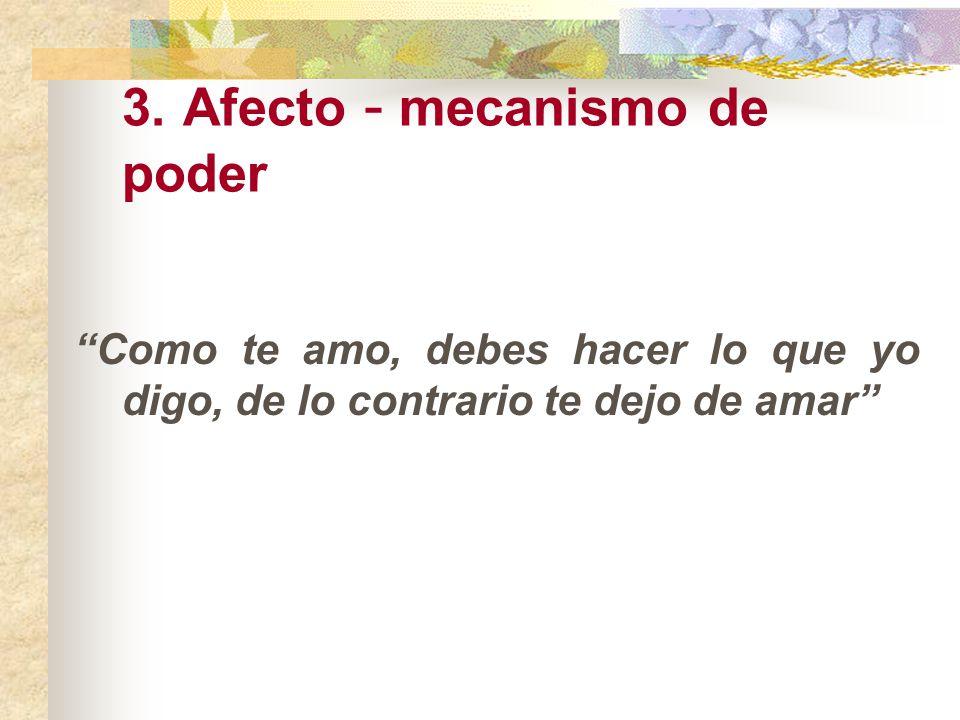 3. Afecto - mecanismo de poder
