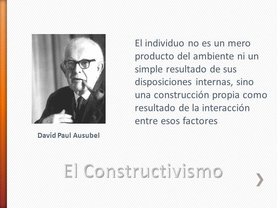 El individuo no es un mero producto del ambiente ni un simple resultado de sus disposiciones internas, sino una construcción propia como resultado de la interacción entre esos factores