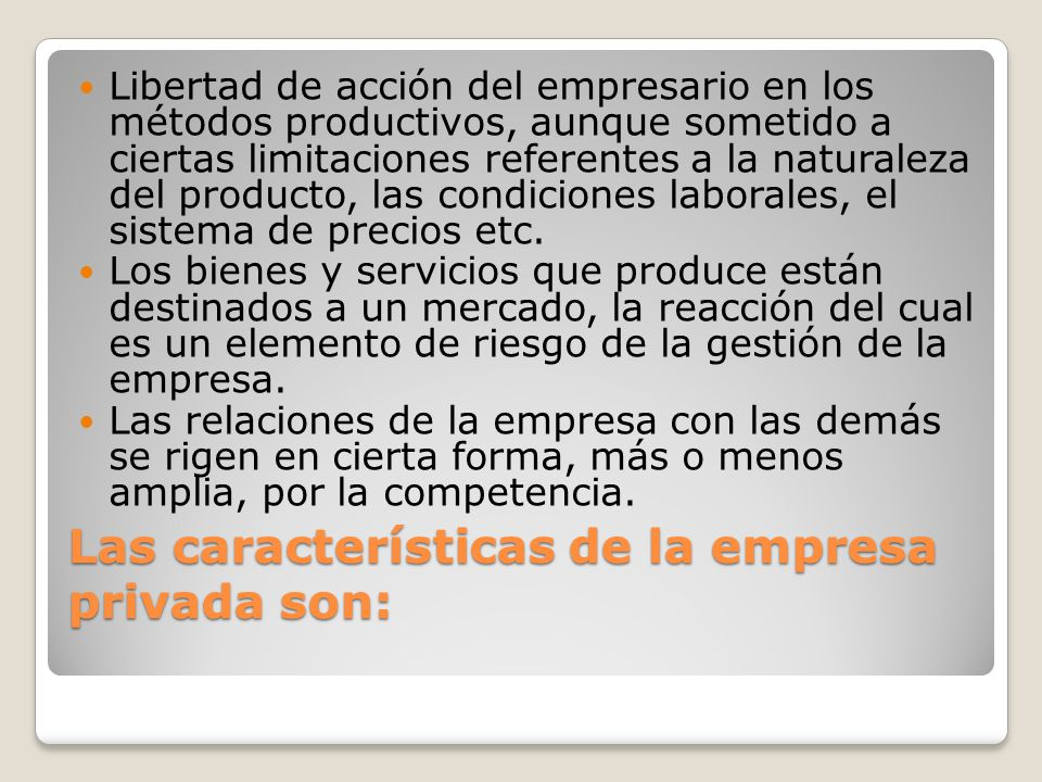 Las características de la empresa privada son: