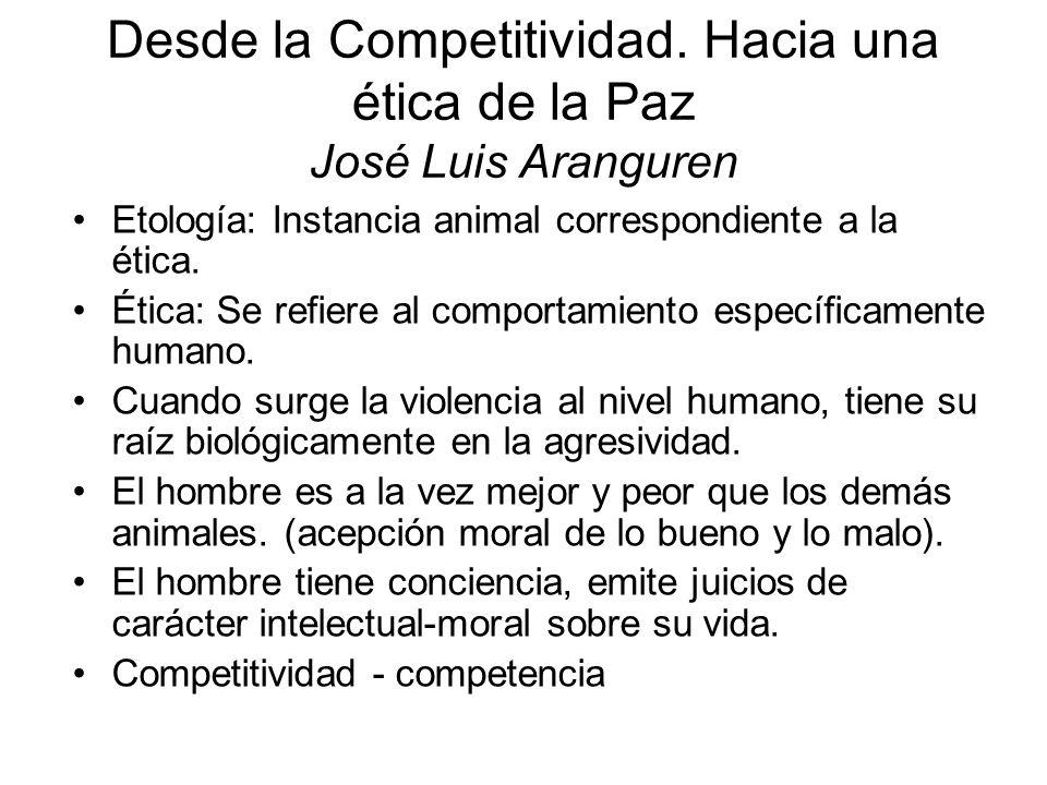 Desde la Competitividad. Hacia una ética de la Paz José Luis Aranguren