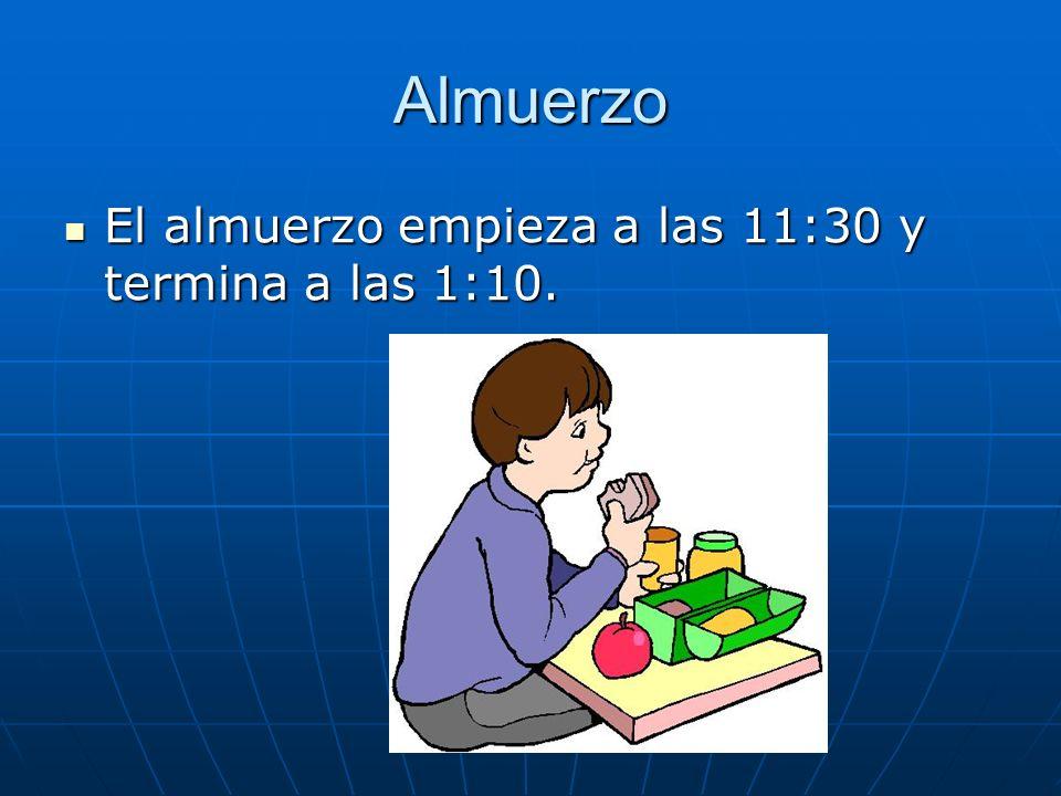 Almuerzo El almuerzo empieza a las 11:30 y termina a las 1:10.