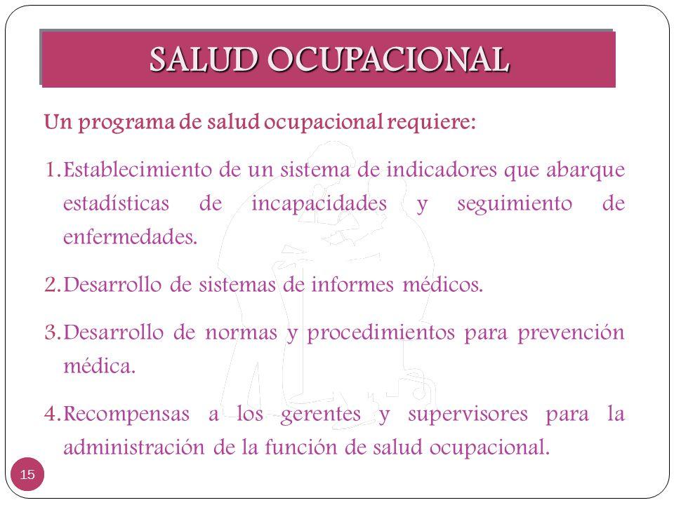 SALUD OCUPACIONAL Un programa de salud ocupacional requiere: