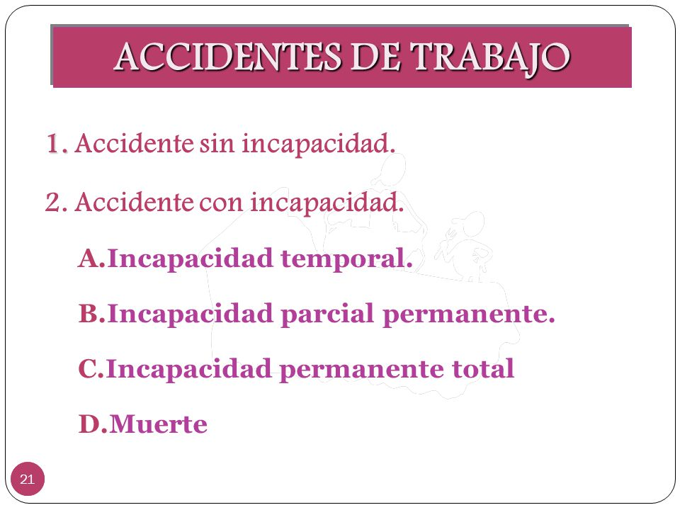 ACCIDENTES DE TRABAJO 1. Accidente sin incapacidad.