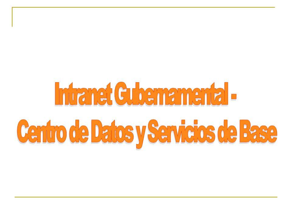 Intranet Gubernamental - Centro de Datos y Servicios de Base