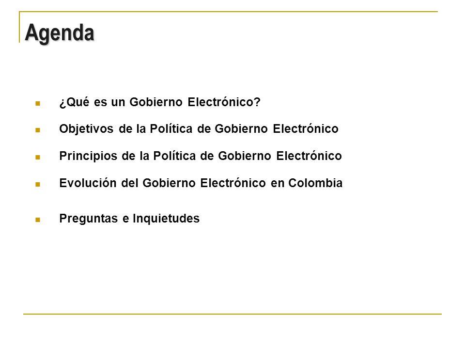 Agenda ¿Qué es un Gobierno Electrónico
