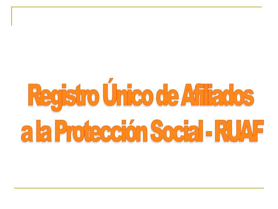 Registro Único de Afiliados a la Protección Social - RUAF