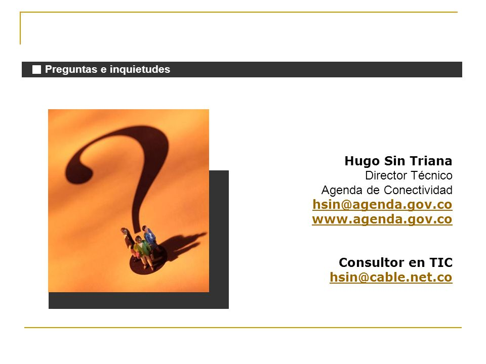 Agenda de Conectividad hsin@agenda.gov.co www.agenda.gov.co
