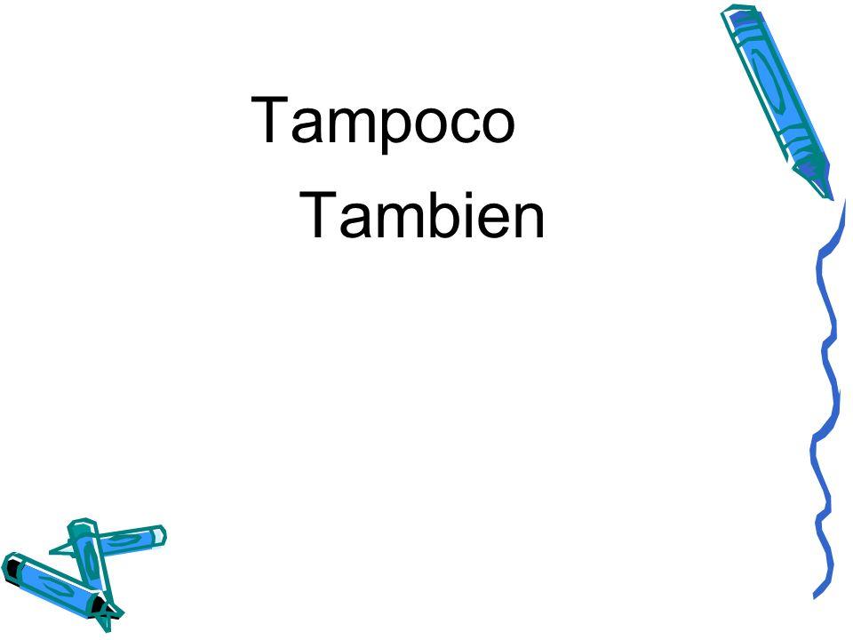 Tampoco Tambien