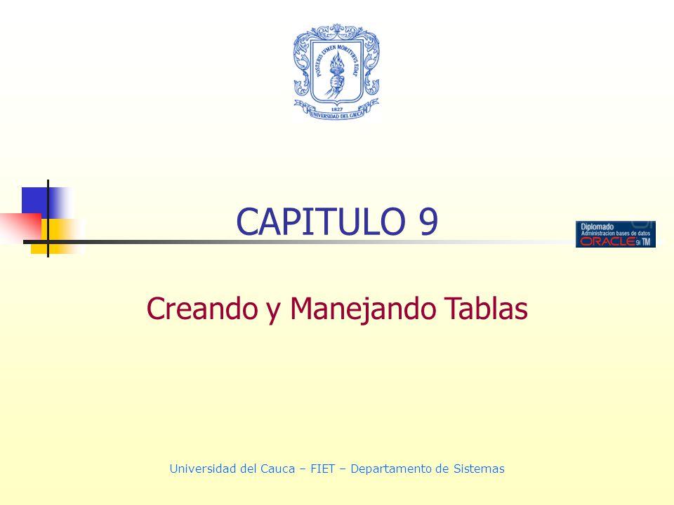CAPITULO 9 Creando y Manejando Tablas
