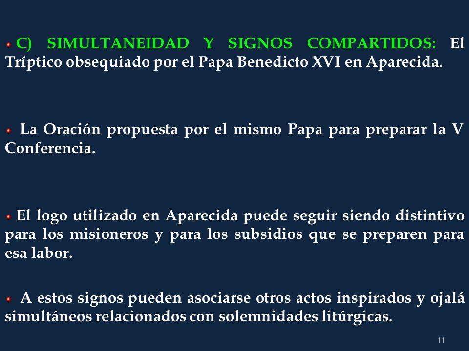 C) SIMULTANEIDAD Y SIGNOS COMPARTIDOS: El Tríptico obsequiado por el Papa Benedicto XVI en Aparecida.