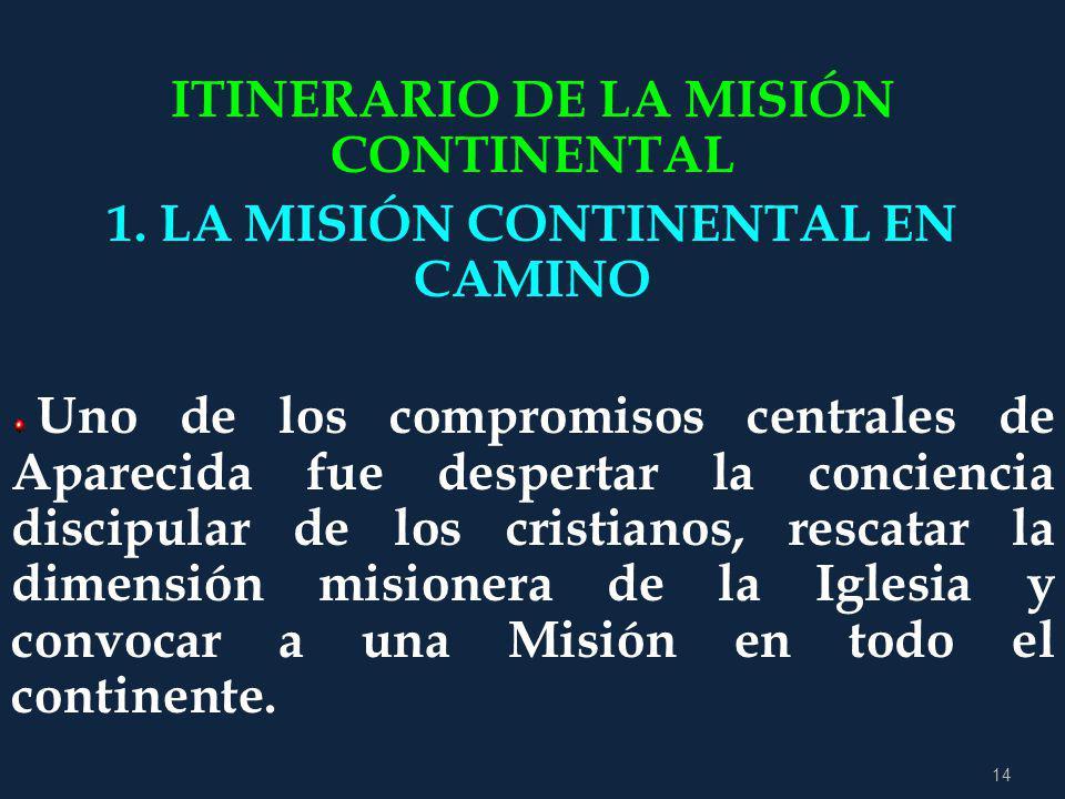 ITINERARIO DE LA MISIÓN CONTINENTAL 1. LA MISIÓN CONTINENTAL EN CAMINO