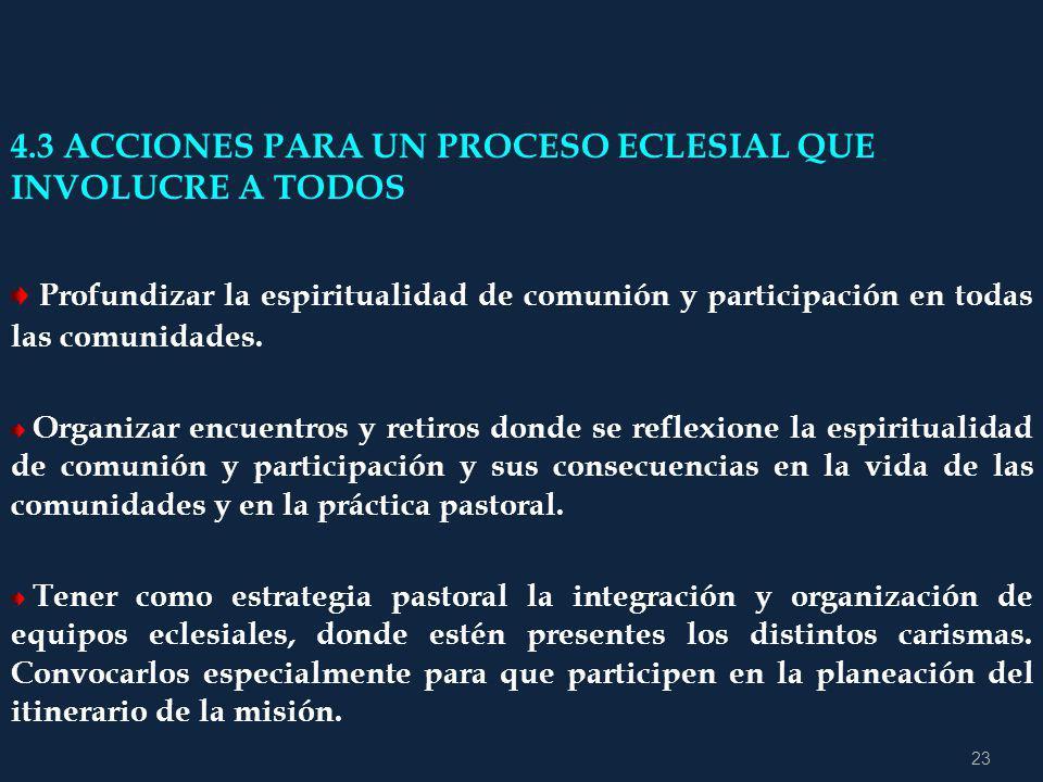4.3 ACCIONES PARA UN PROCESO ECLESIAL QUE INVOLUCRE A TODOS
