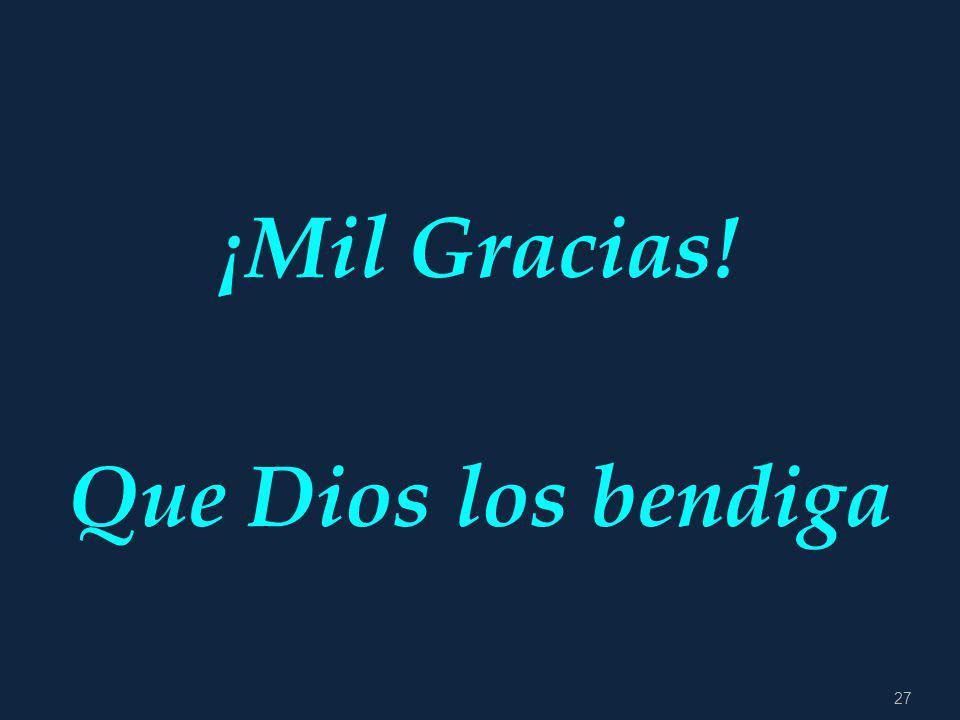 ¡Mil Gracias! Que Dios los bendiga