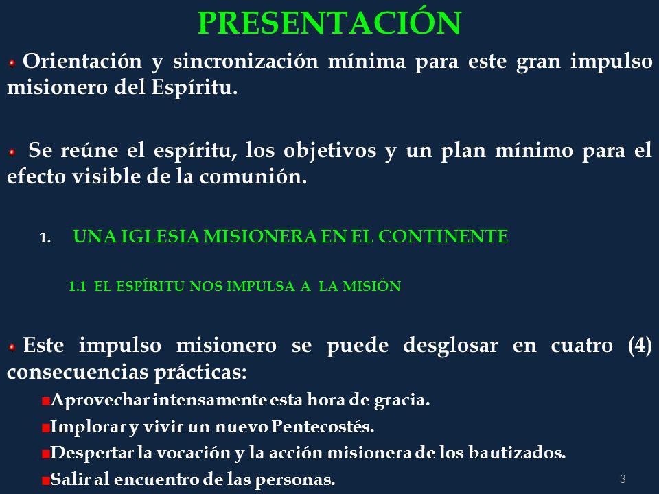 PRESENTACIÓN Orientación y sincronización mínima para este gran impulso misionero del Espíritu.