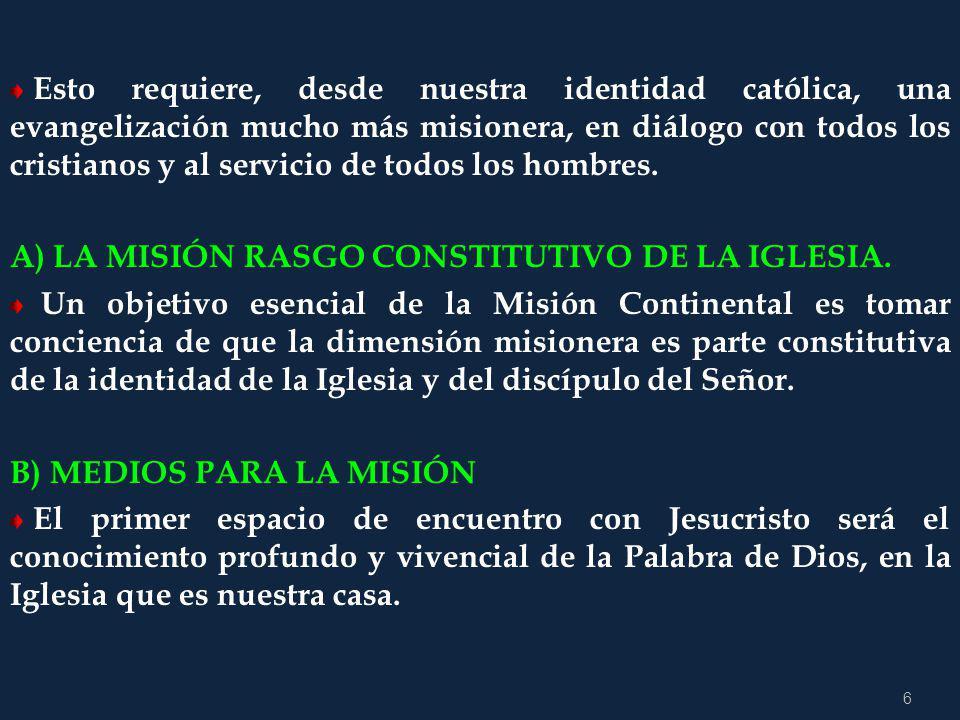 Esto requiere, desde nuestra identidad católica, una evangelización mucho más misionera, en diálogo con todos los cristianos y al servicio de todos los hombres.