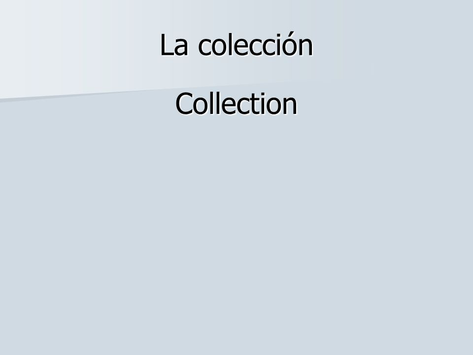 La colección Collection
