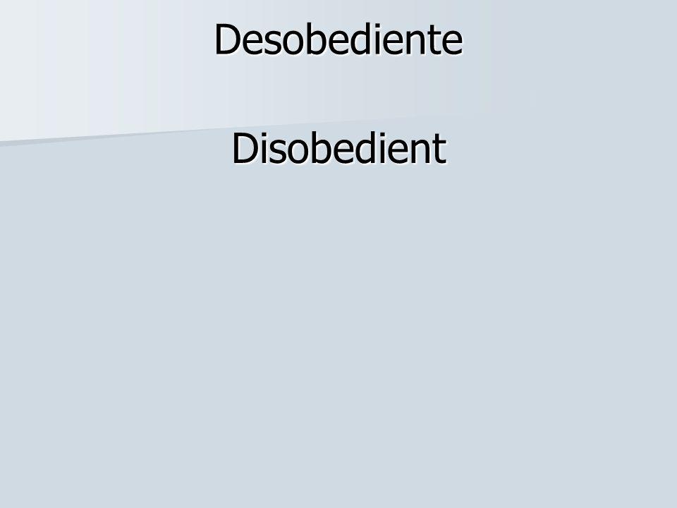 Desobediente Disobedient