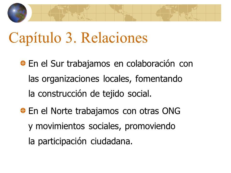 Capítulo 3. Relaciones En el Sur trabajamos en colaboración con las organizaciones locales, fomentando la construcción de tejido social.