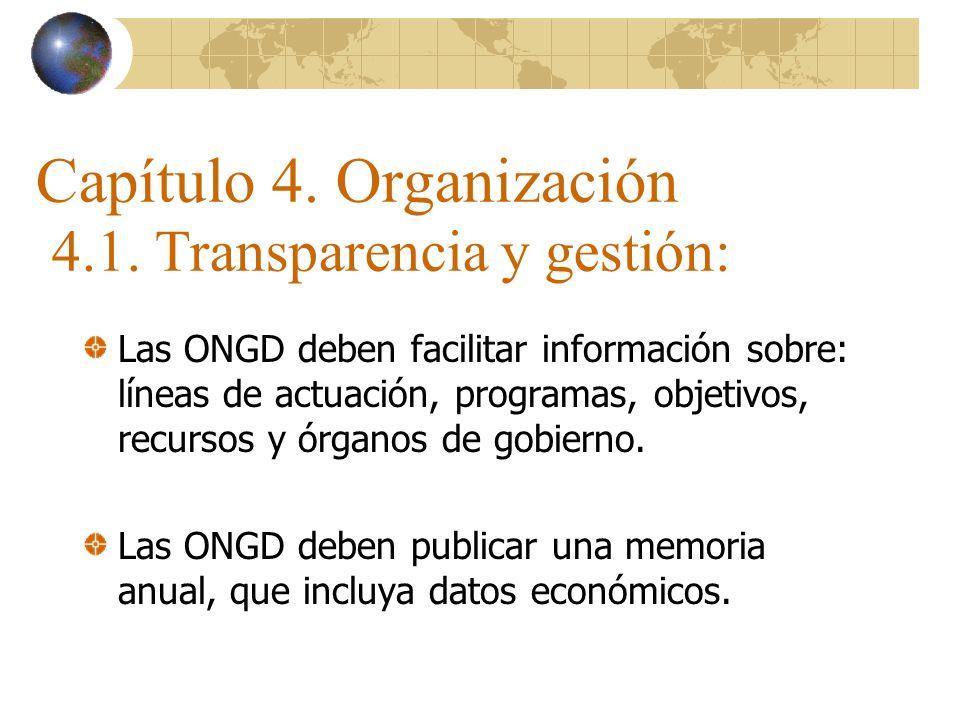 Capítulo 4. Organización 4.1. Transparencia y gestión: