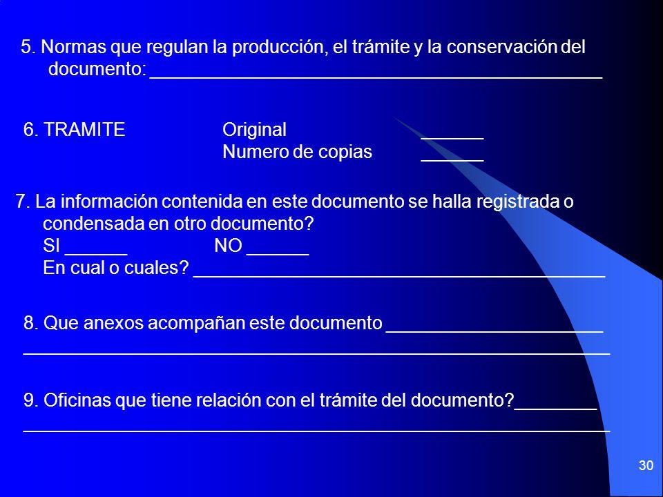 5. Normas que regulan la producción, el trámite y la conservación del documento: ____________________________________________