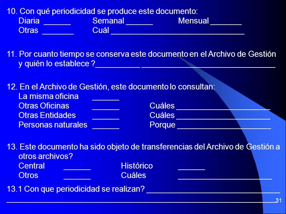 10. Con qué periodicidad se produce este documento: