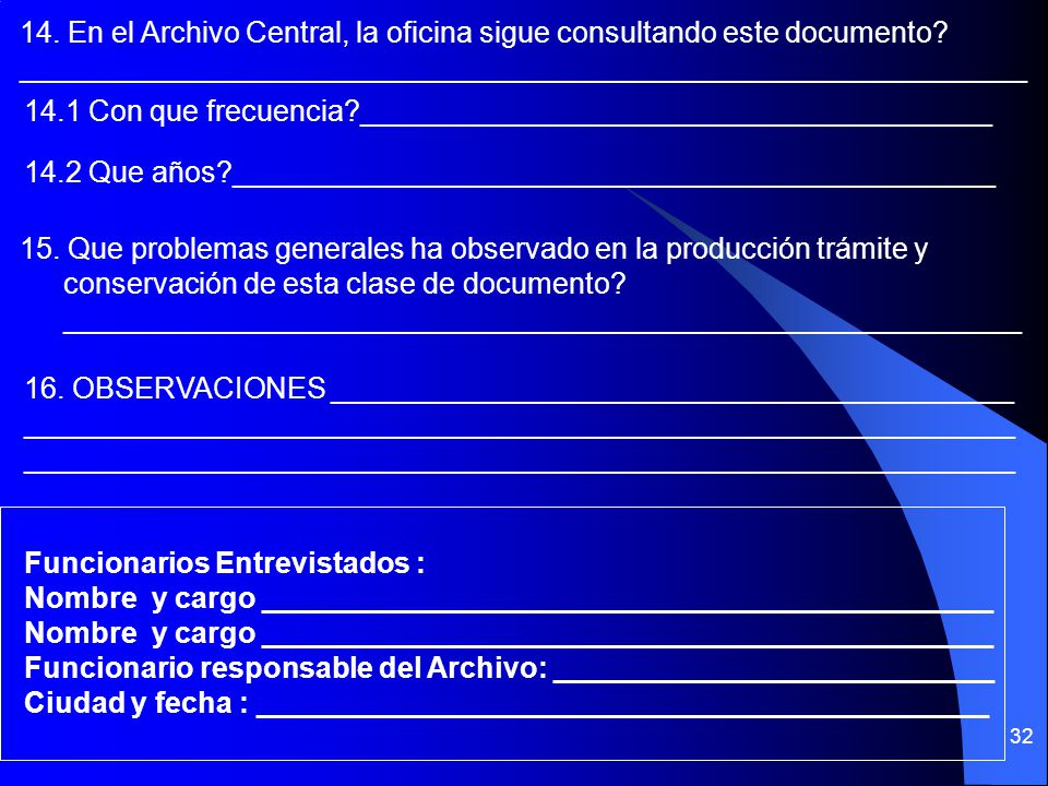 14. En el Archivo Central, la oficina sigue consultando este documento
