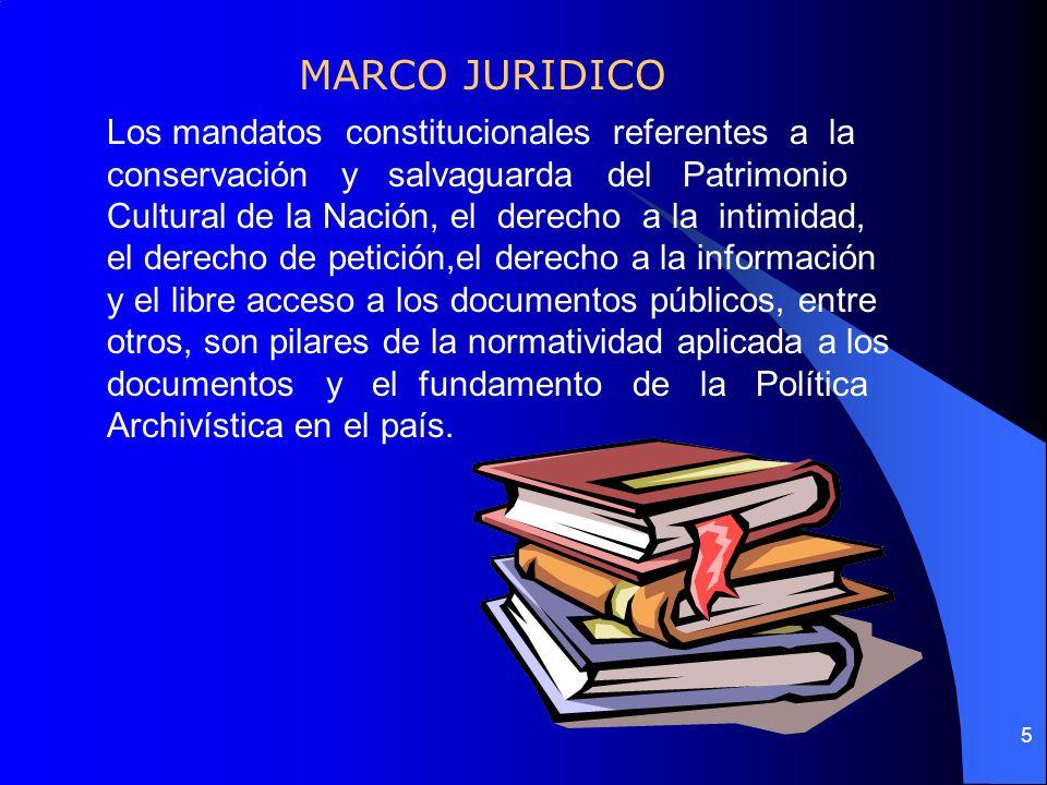 MARCO JURIDICO Los mandatos constitucionales referentes a la conservación y salvaguarda del Patrimonio.