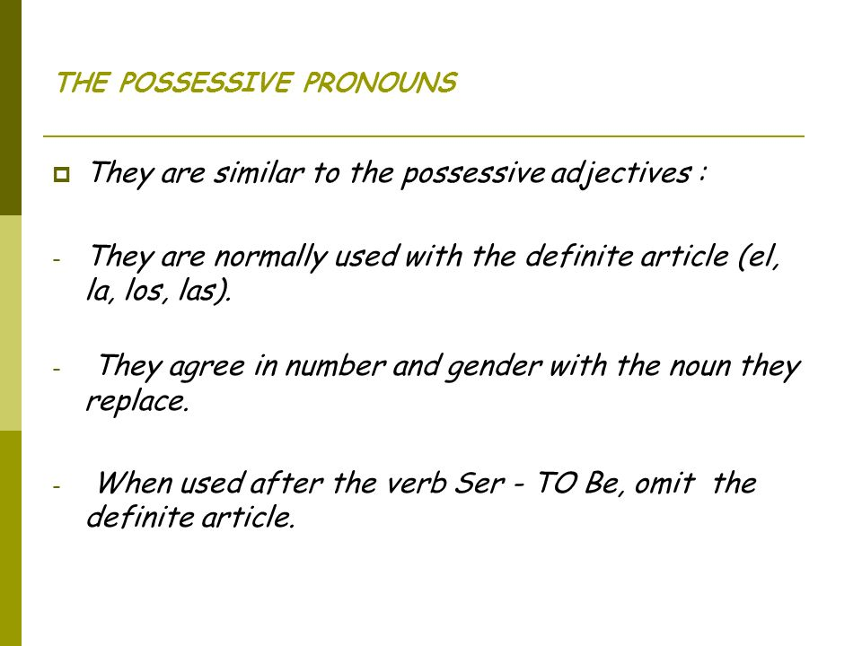THE POSSESSIVE PRONOUNS