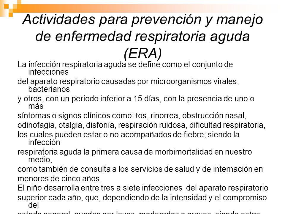 Actividades para prevención y manejo de enfermedad respiratoria aguda (ERA)